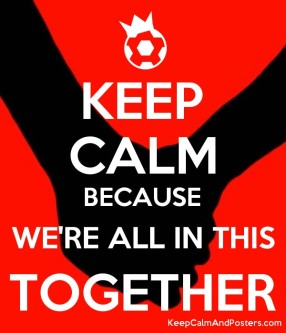 5969225_keep_calm_because_were_all_in_this_together